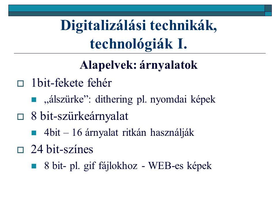 Digitalizálási technikák, technológiák I.