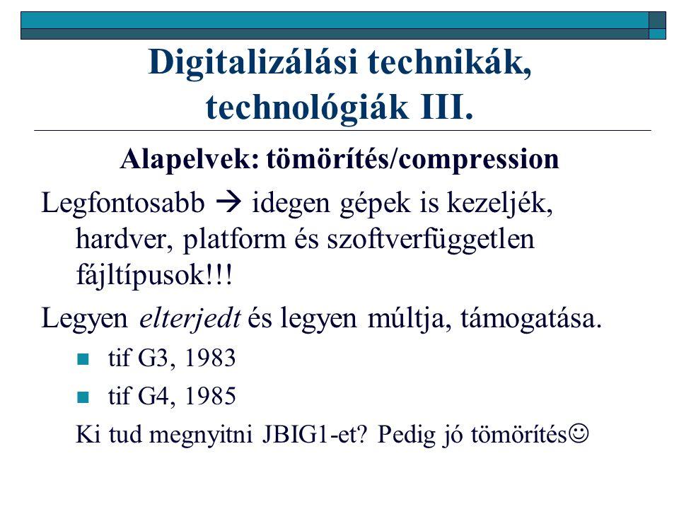 Digitalizálási technikák, technológiák III.