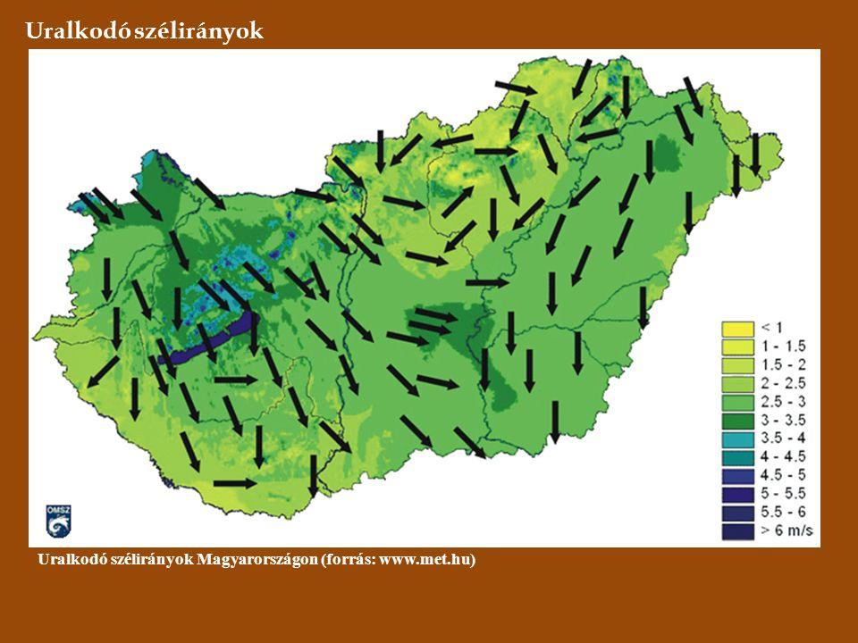 Uralkodó szélirányok Uralkodó szélirányok Magyarországon (forrás: www.met.hu)