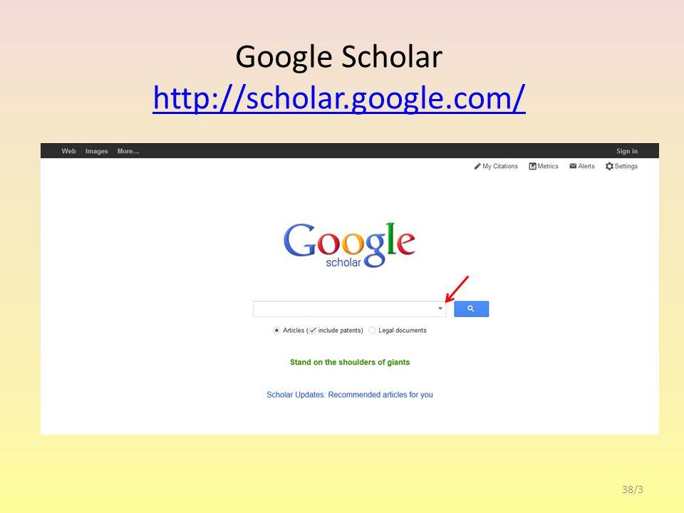 Google Scholar http://scholar.google.com/ http://scholar.google.com/ 38/3