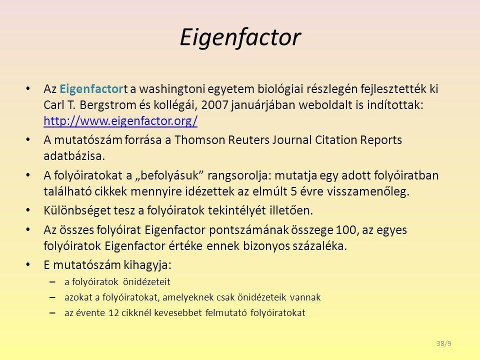 Article Influence Az eigenfactoros csapat megalkotta az Article Influence értéket, amely számítása alapján jobban összevethető az impakt faktorral.