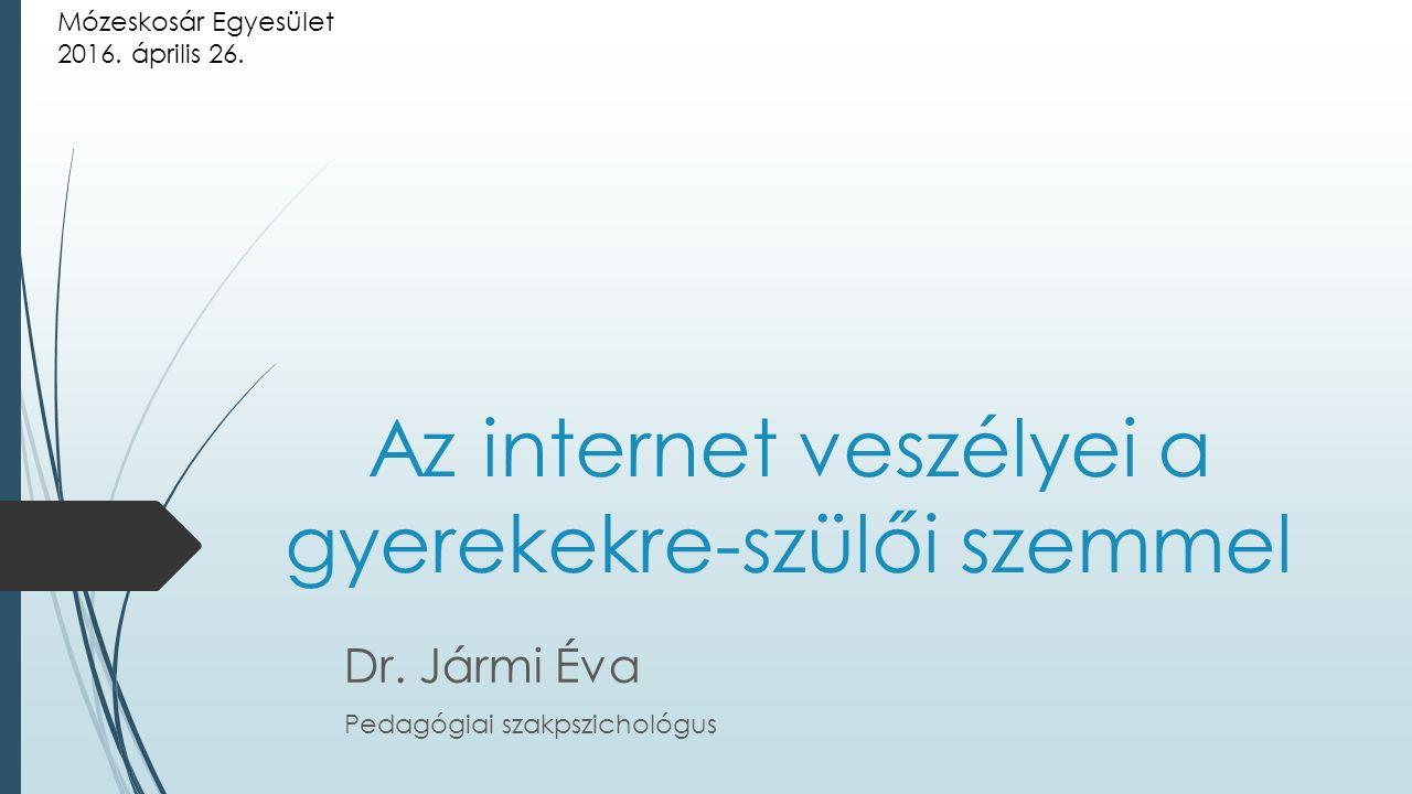 Az internet veszélyei a gyerekekre-szülői szemmel Dr.