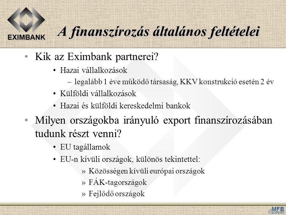 EXIMBANK MFB CSOPORT A finanszírozás általános feltételei Kik az Eximbank partnerei.