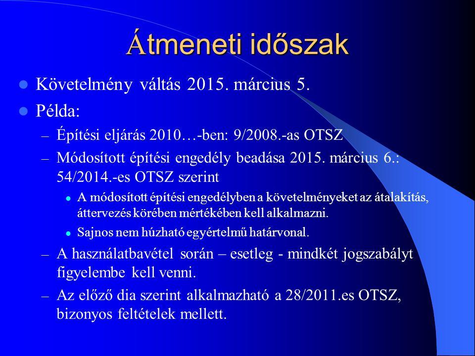 Á tmeneti időszak Követelmény váltás 2015. március 5.