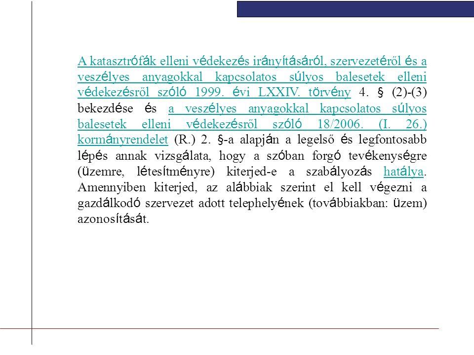 A katasztr ó f á k elleni v é dekez é s ir á ny í t á s á r ó l, szervezet é ről é s a vesz é lyes anyagokkal kapcsolatos s ú lyos balesetek elleni v é dekez é sről sz ó l ó 1999.