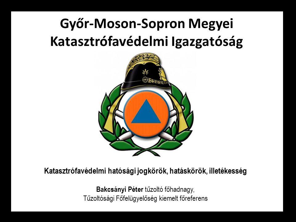 Győr-Moson-Sopron Megyei Katasztrófavédelmi Igazgatóság Bakcsányi Péter tűzoltó főhadnagy, Tűzoltósági Főfelügyelőség kiemelt főreferens Katasztrófavé