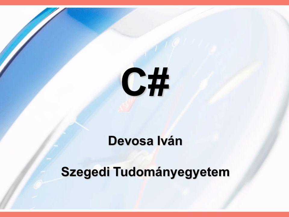 Devosa Iván Szegedi Tudományegyetem C#