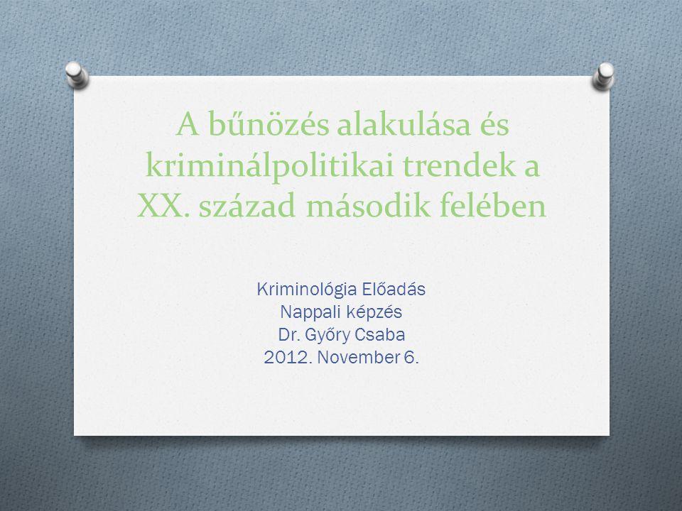 A bűnözés alakulása és kriminálpolitikai trendek a XX.