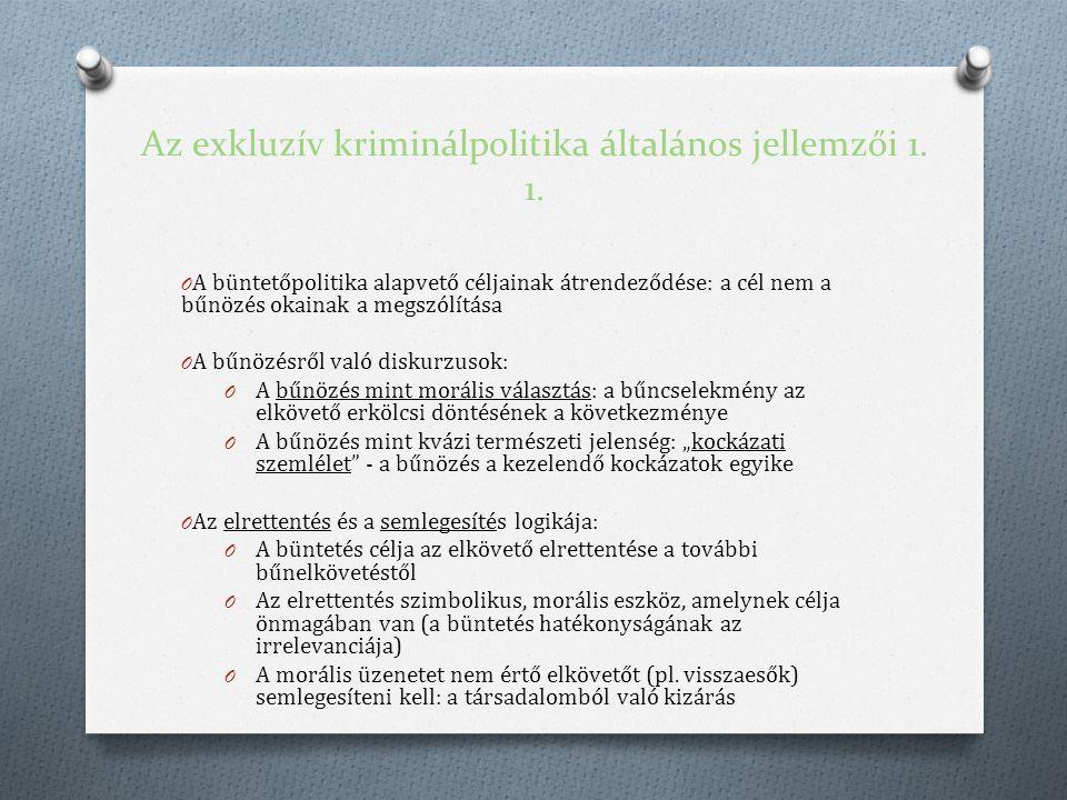 Az exkluzív kriminálpolitika általános jellemzői 1.