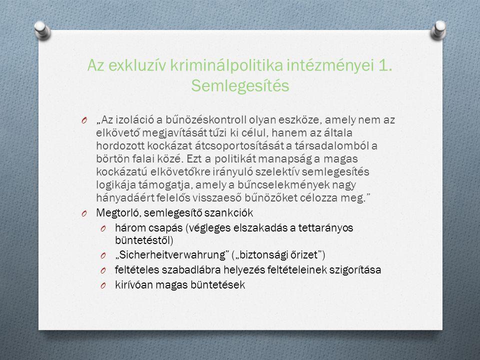 Az exkluzív kriminálpolitika intézményei 1.