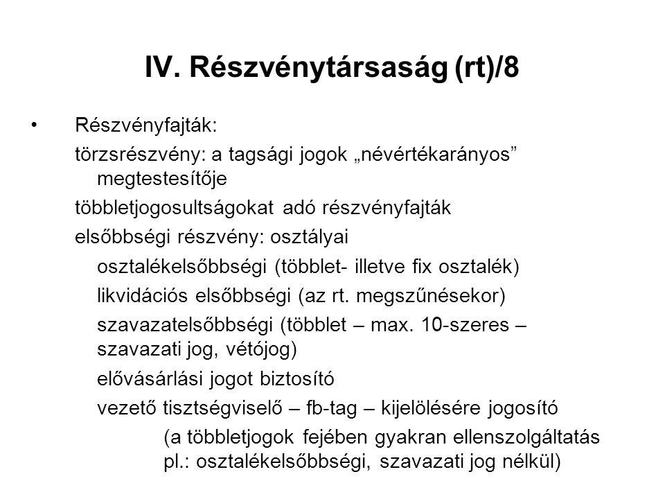 """IV. Részvénytársaság (rt)/8 Részvényfajták: törzsrészvény: a tagsági jogok """"névértékarányos"""" megtestesítője többletjogosultságokat adó részvényfajták"""