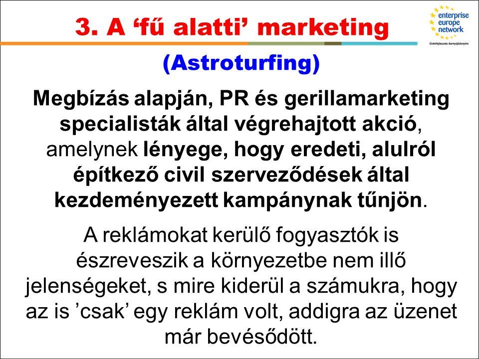 (Astroturfing) Megbízás alapján, PR és gerillamarketing specialisták által végrehajtott akció, amelynek lényege, hogy eredeti, alulról építkező civil