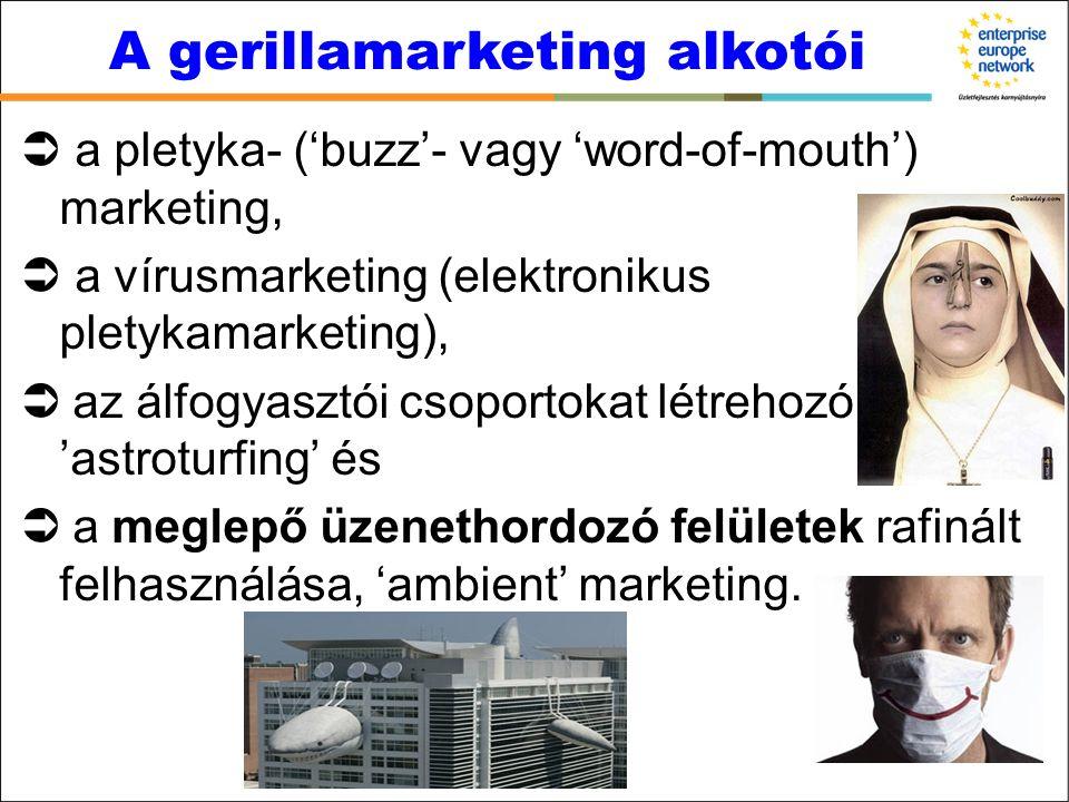  a pletyka- ('buzz'- vagy 'word-of-mouth') marketing,  a vírusmarketing (elektronikus pletykamarketing),  az álfogyasztói csoportokat létrehozó 'as