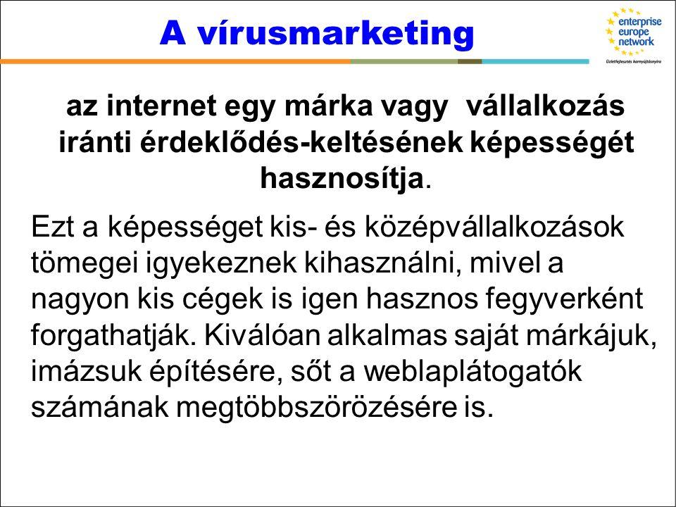 az internet egy márka vagy vállalkozás iránti érdeklődés-keltésének képességét hasznosítja.
