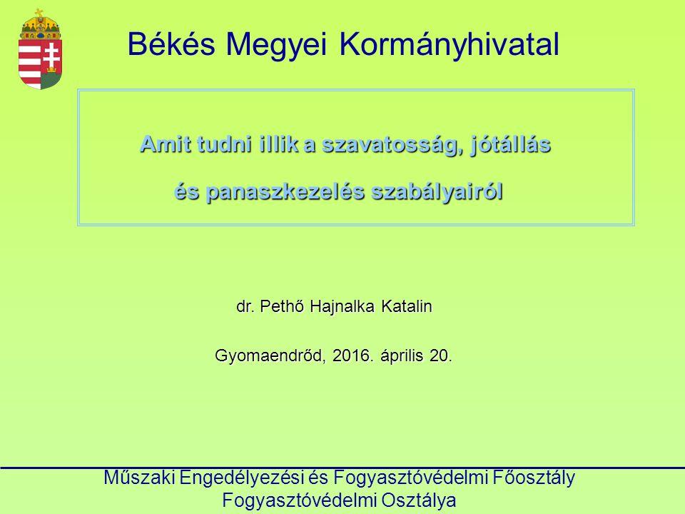 Békés Megyei Kormányhivatal Műszaki Engedélyezési és Fogyasztóvédelmi Főosztály Fogyasztóvédelmi Osztálya dr.