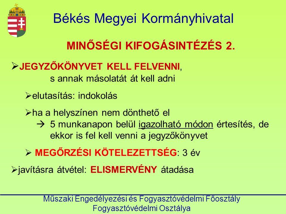 Békés Megyei Kormányhivatal Műszaki Engedélyezési és Fogyasztóvédelmi Főosztály Fogyasztóvédelmi Osztálya MINŐSÉGI KIFOGÁSINTÉZÉS 2.