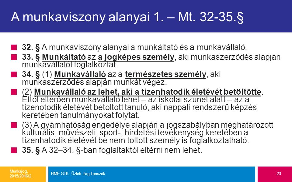 A munkaviszony alanyai 1.– Mt. 32-35.§ 32.