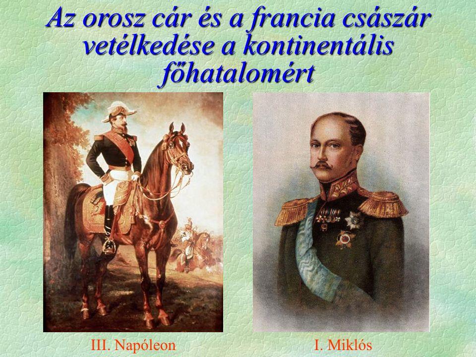 Az orosz cár és a francia császár vetélkedése a kontinentális főhatalomért III. NapóleonI. Miklós
