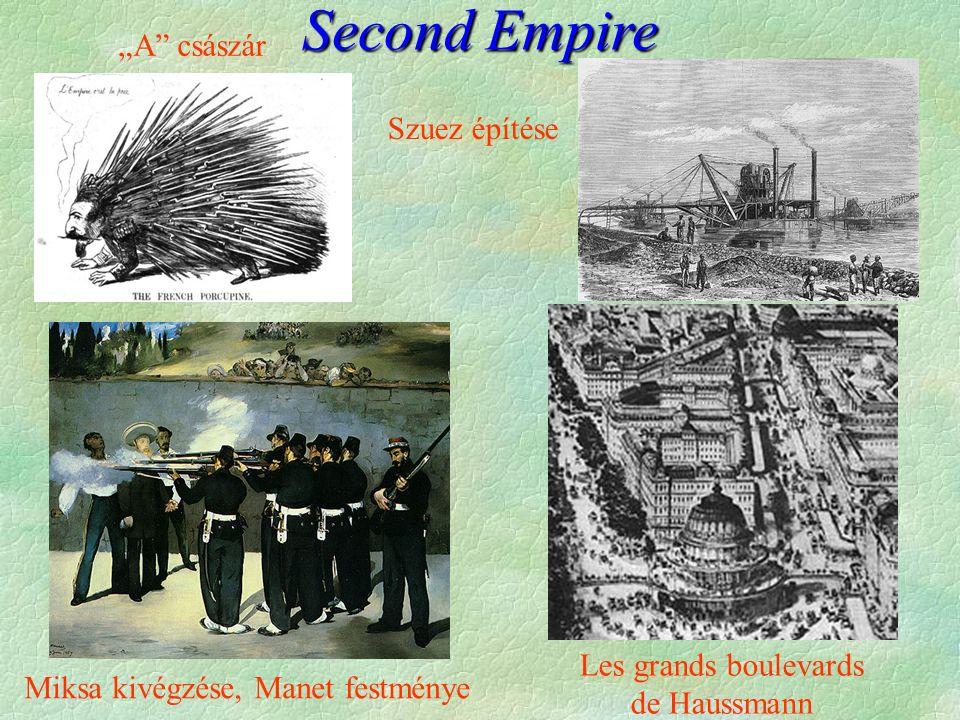 """Second Empire Miksa kivégzése, Manet festménye Les grands boulevards de Haussmann """"A császár Szuez építése"""