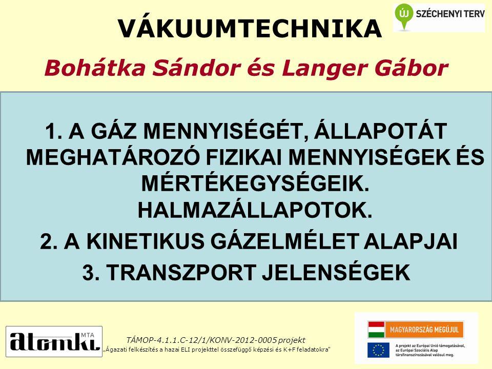 VÁKUUMTECHNIKA Bohátka Sándor és Langer Gábor 1.
