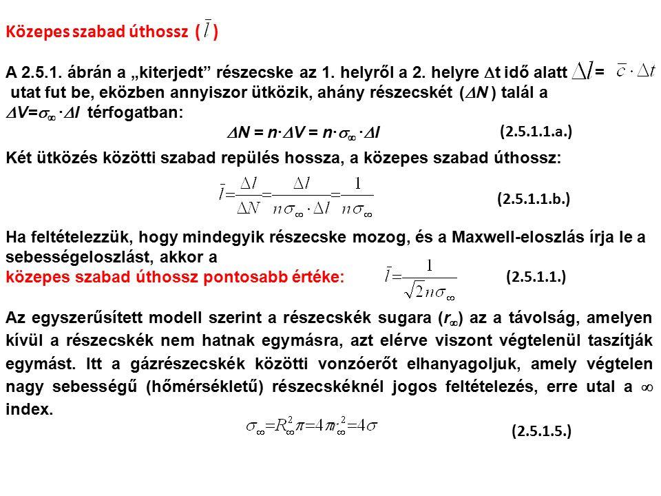 """Közepes szabad úthossz ( ) A 2.5.1. ábrán a """"kiterjedt részecske az 1."""