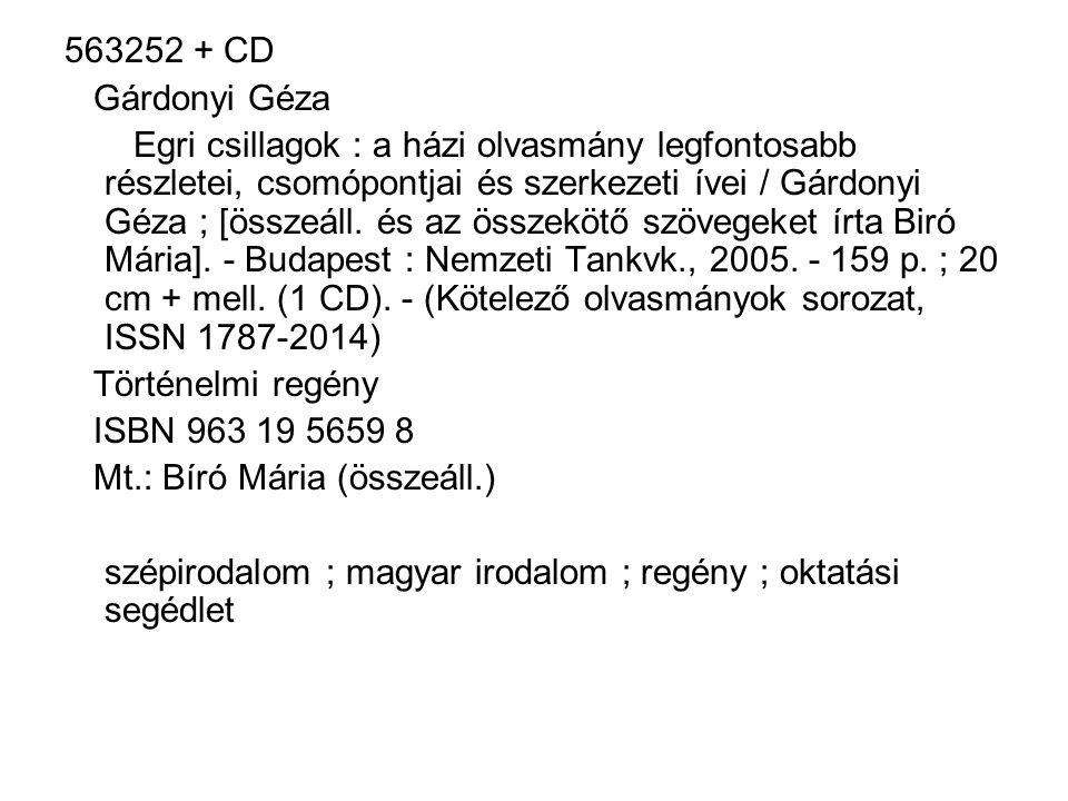 563252 + CD Gárdonyi Géza Egri csillagok : a házi olvasmány legfontosabb részletei, csomópontjai és szerkezeti ívei / Gárdonyi Géza ; [összeáll. és az