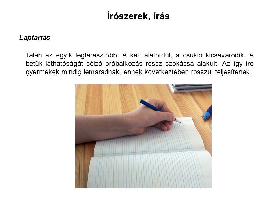 Írószerek, írás Laptartás Talán az egyik legfárasztóbb.