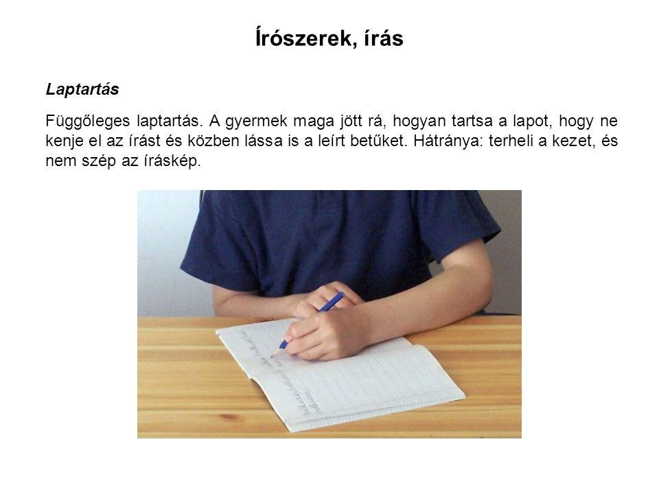 Írószerek, írás Laptartás Függőleges laptartás.