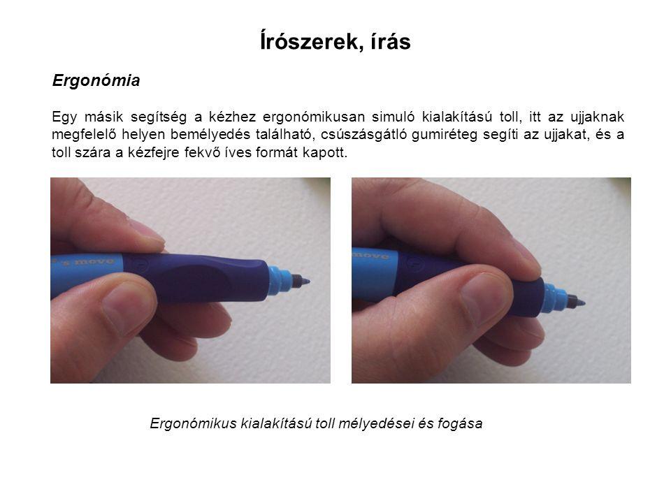 Írószerek, írás Ergonómia Egy másik segítség a kézhez ergonómikusan simuló kialakítású toll, itt az ujjaknak megfelelő helyen bemélyedés található, csúszásgátló gumiréteg segíti az ujjakat, és a toll szára a kézfejre fekvő íves formát kapott.