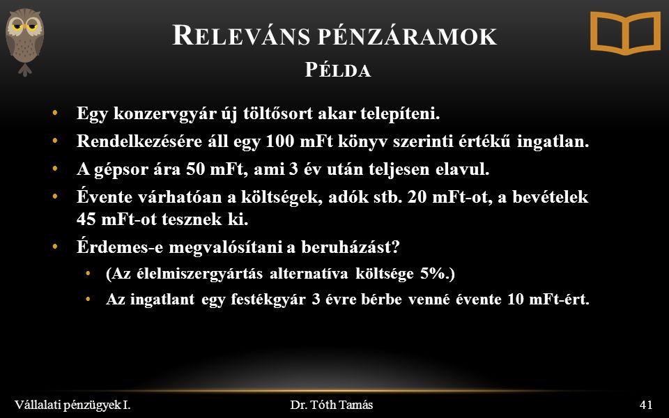 R ELEVÁNS PÉNZÁRAMOK P ÉLDA Dr.