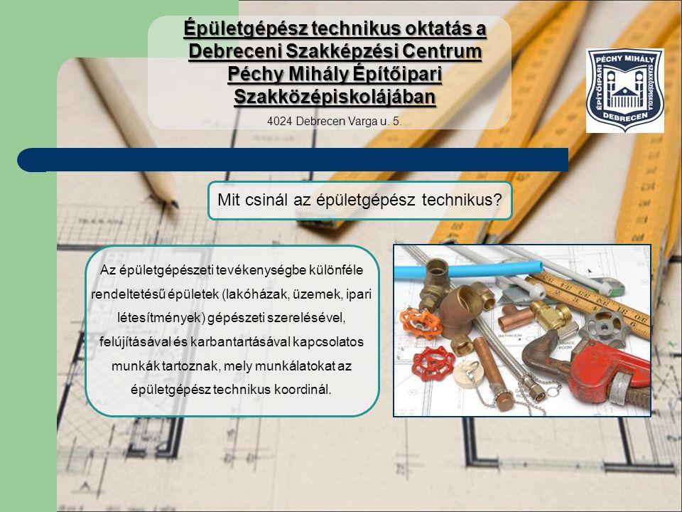 Az épületgépész technikus munkájának főbb feladatai, tevékenységei: - Víz és gázellátási berendezések és csővezeték rendszerének létesítése, felújítása, karbantartása.