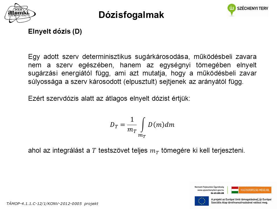 TÁMOP-4.1.1.C-12/1/KONV-2012-0005 projekt 19 Dózisfogalmak