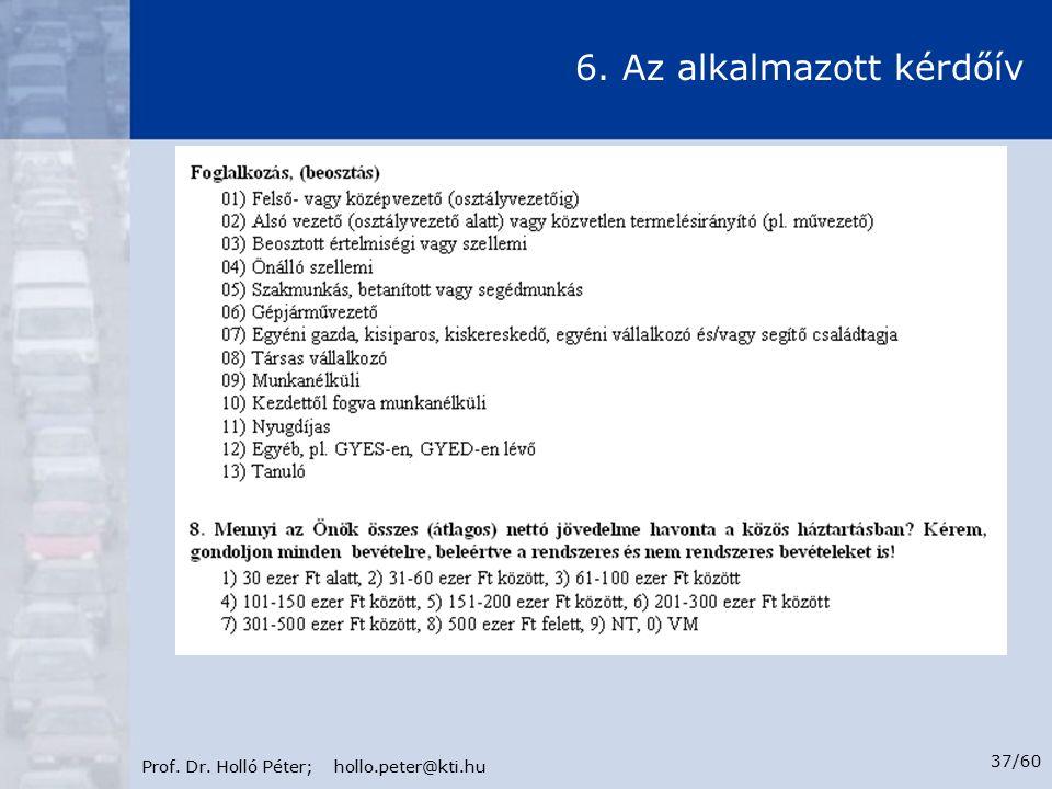 Prof. Dr. Holló Péter; hollo.peter@kti.hu 37/60 6. Az alkalmazott kérdőív