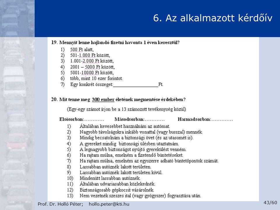 Prof. Dr. Holló Péter; hollo.peter@kti.hu 43/60 6. Az alkalmazott kérdőív
