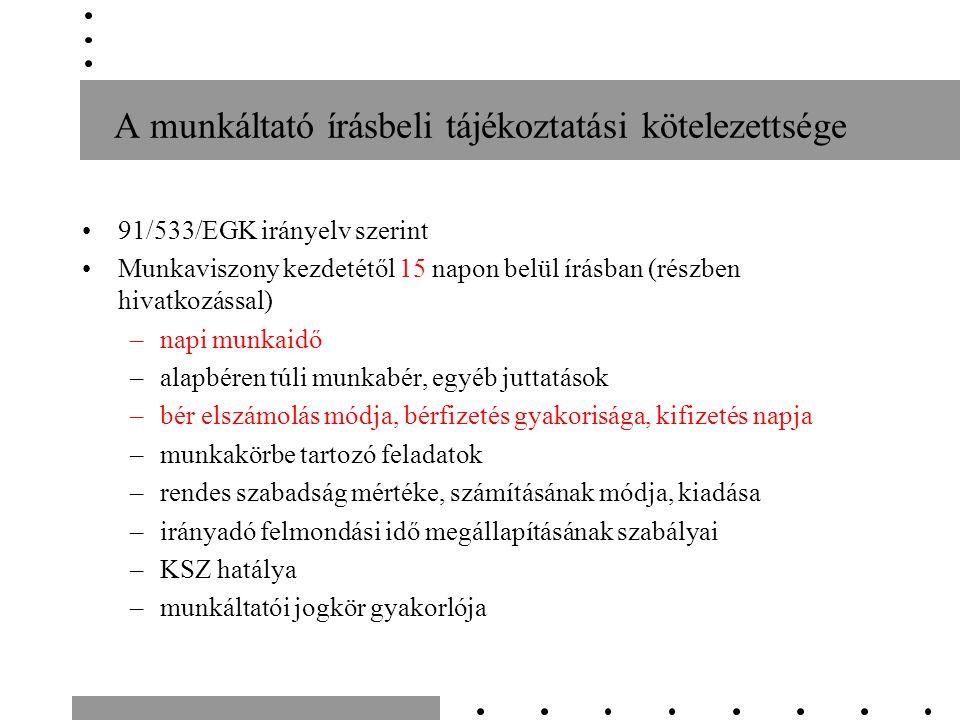 A munkáltató írásbeli tájékoztatási kötelezettsége 91/533/EGK irányelv szerint Munkaviszony kezdetétől 15 napon belül írásban (részben hivatkozással)