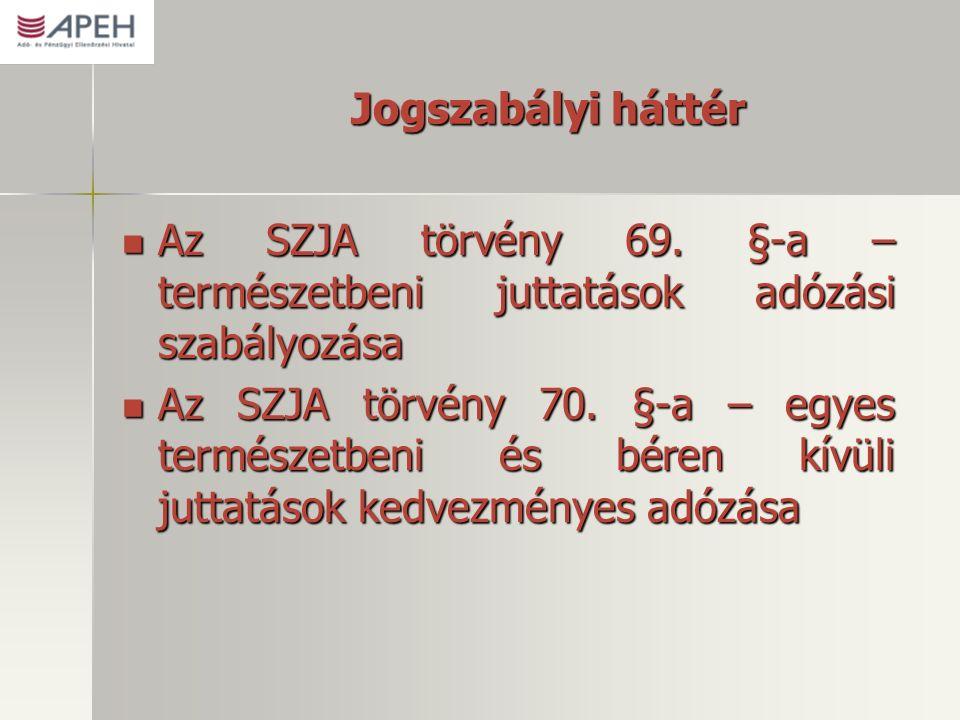 Jogszabályi háttér Az SZJA törvény 69.