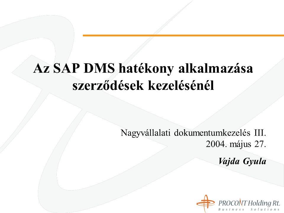 Az SAP DMS hatékony alkalmazása szerződések kezelésénél Nagyvállalati dokumentumkezelés III.