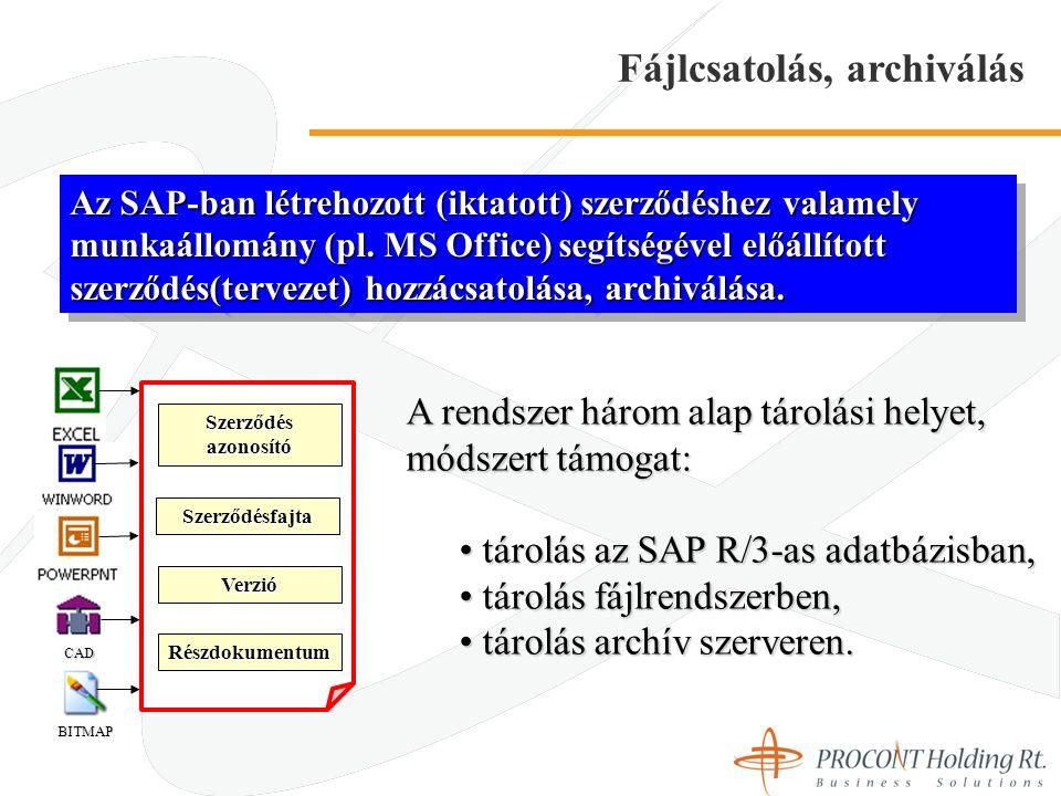 Fájlcsatolás, archiválás Az SAP-ban létrehozott (iktatott) szerződéshez valamely munkaállomány (pl.