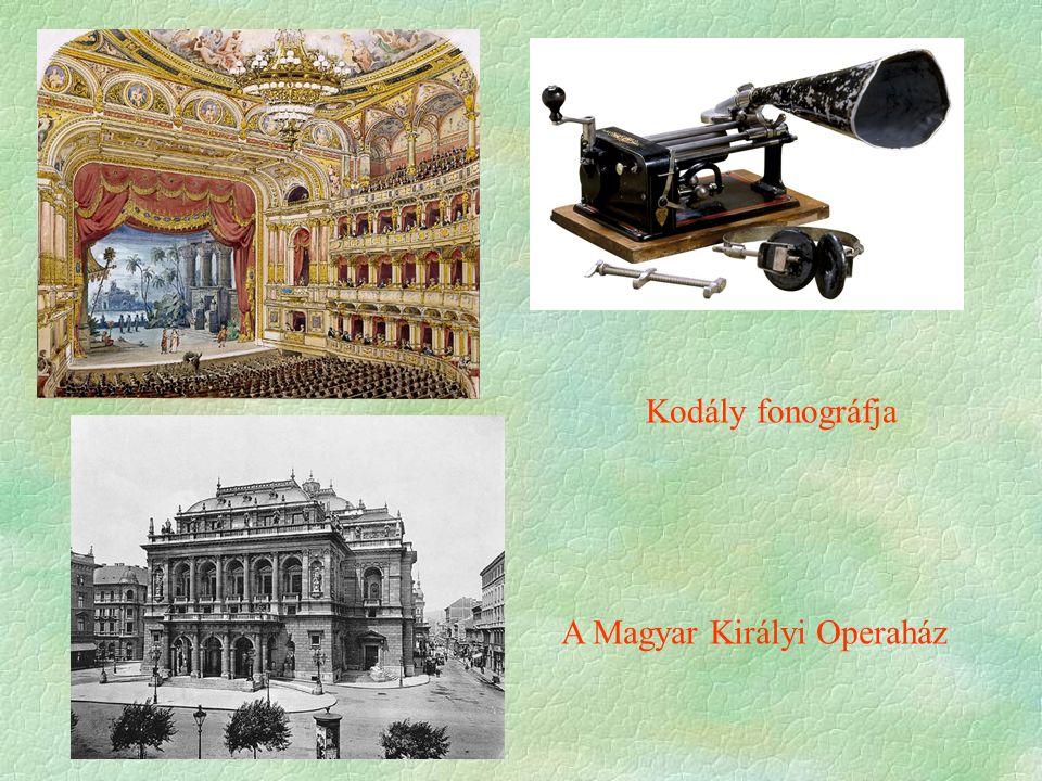 A Magyar Királyi Operaház Kodály fonográfja