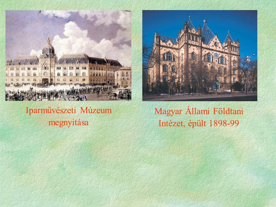 Iparművészeti Múzeum megnyitása Magyar Állami Földtani Intézet, épült 1898-99