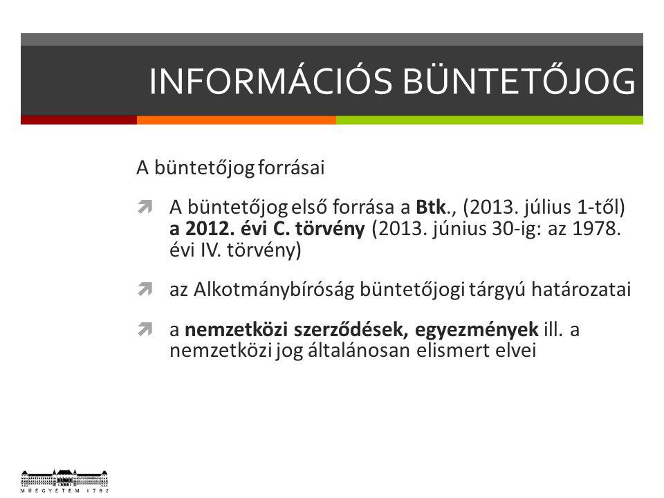 INFORMÁCIÓS BÜNTETŐJOG  A Btk.(2012. évi C.