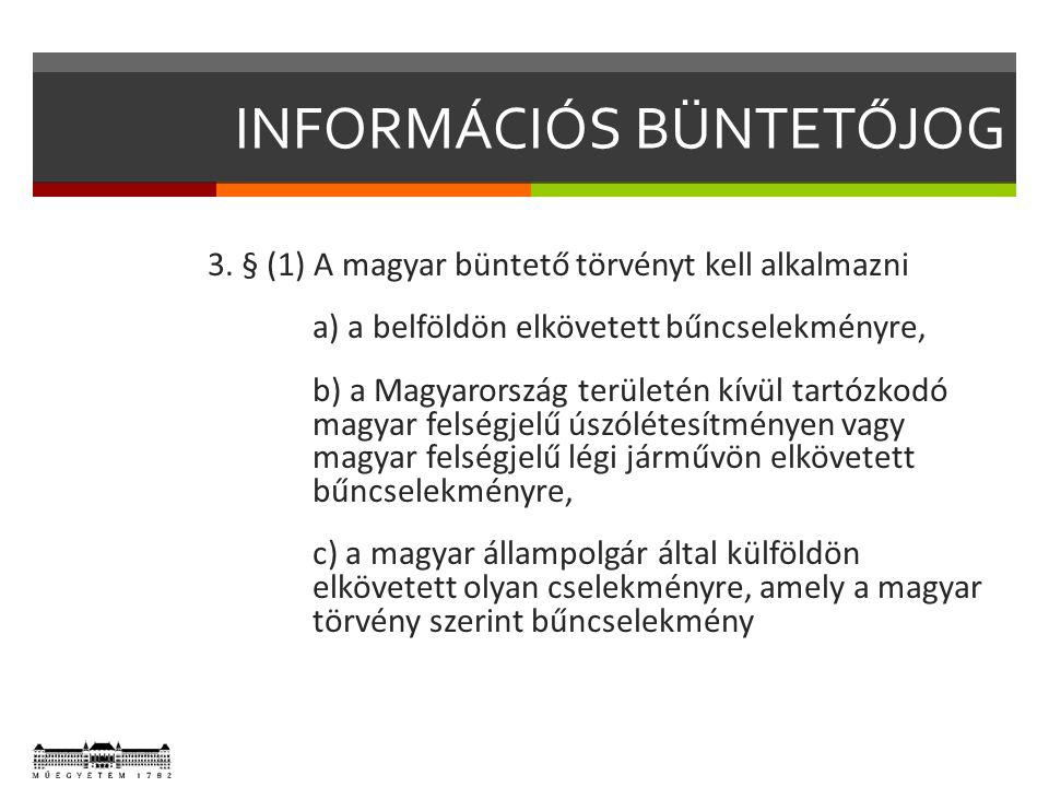 INFORMÁCIÓS BÜNTETŐJOG  Az új Btk.4 §-a határozza meg a bűncselekmény fogalmát: 4.