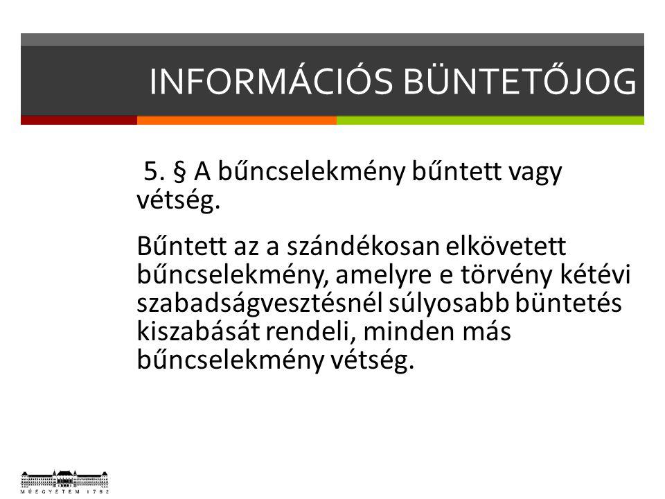 EGYES INFORMÁCIÓS BŰNCSELEKMÉNYEK Tiltott adatszerzés (Btk.