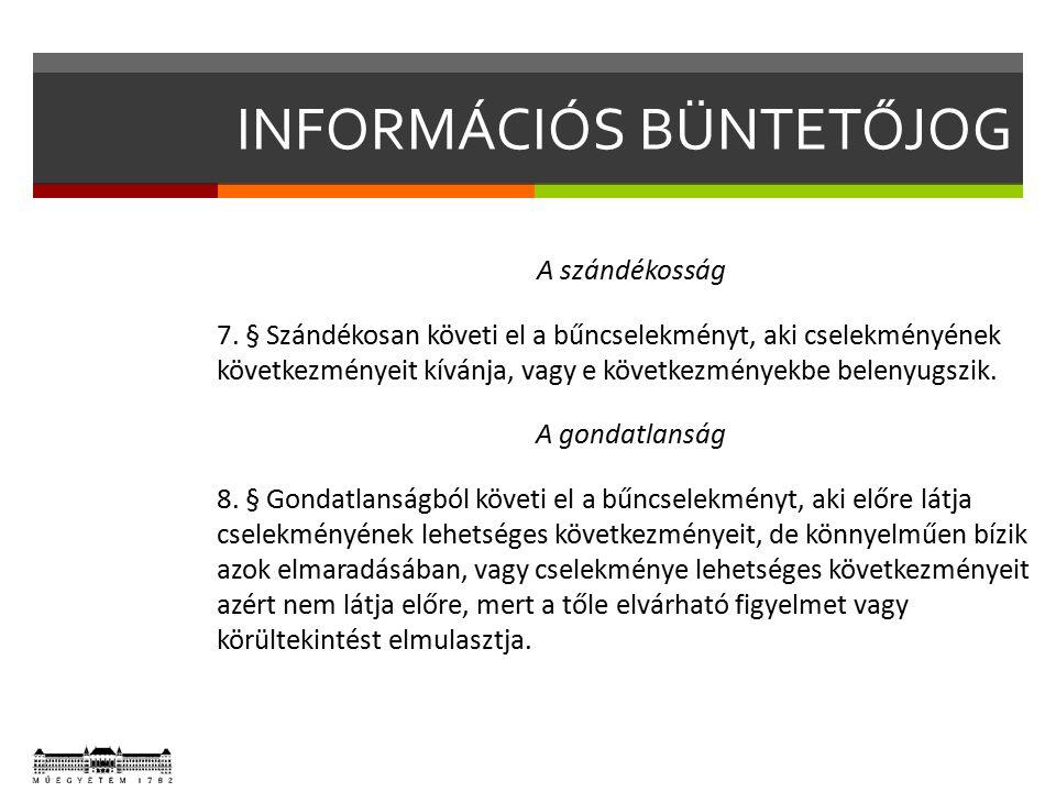 EGYES INFORMÁCIÓS BŰNCSELEKMÉNYEK Információs rendszer vagy adat megsértése (Btk.