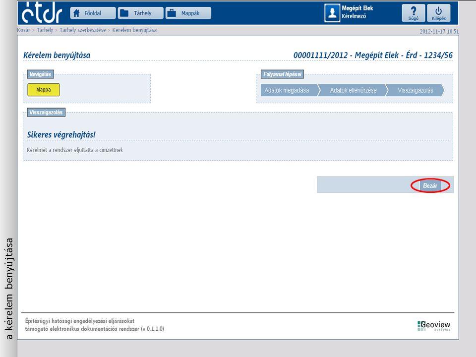 Kézikönyvek, nyomtatványok A rendszer megismeréséhez és használatához szükséges információk http://www.e-epites.hu/etdr címen ismerhetőek meg.