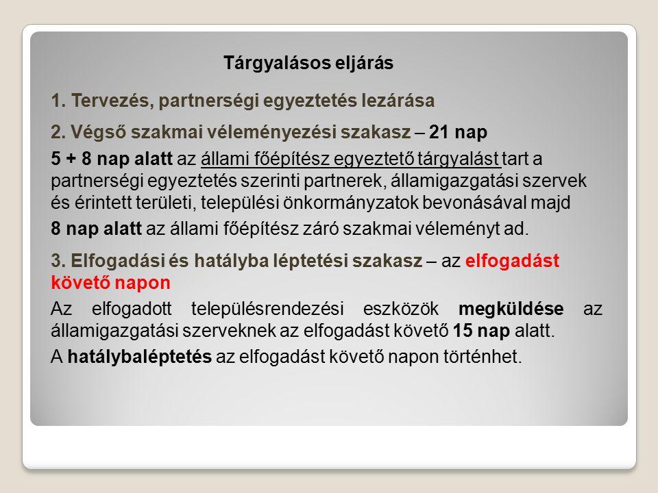 Tárgyalásos eljárás 1. Tervezés, partnerségi egyeztetés lezárása 2.