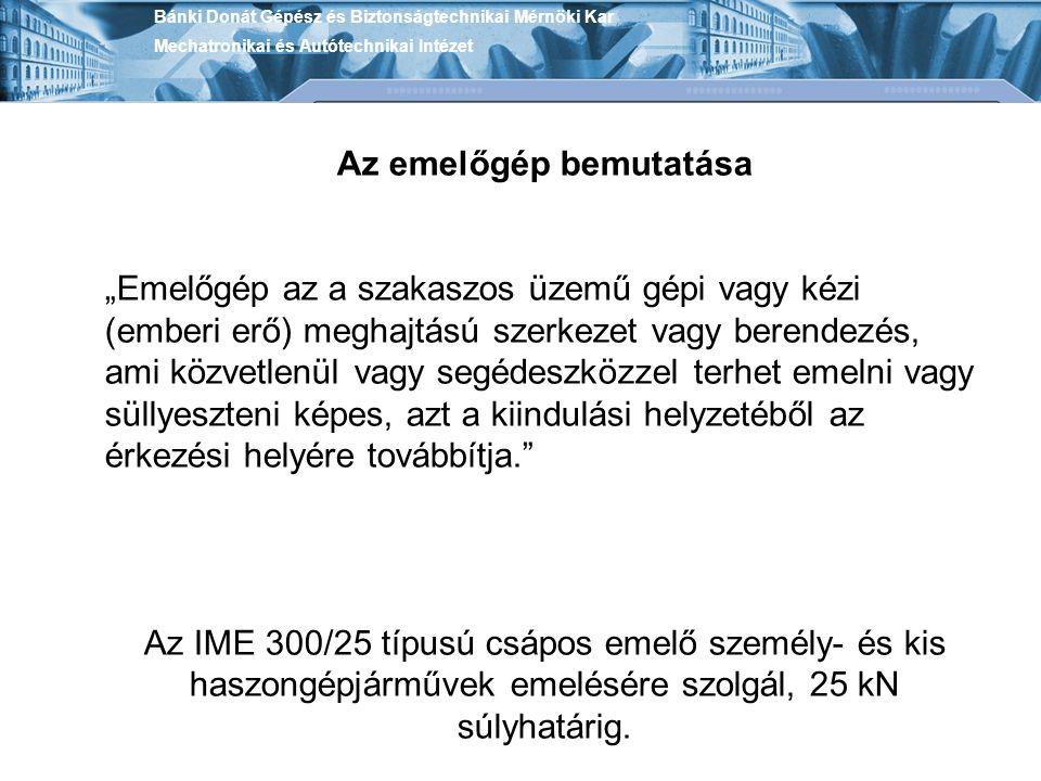 Bánki Donát Gépész és Biztonságtechnikai Mérnöki Kar Mechatronikai és Autótechnikai Intézet Egyszerű kialakítású, könnyen kezelhető univerzális berendezés.