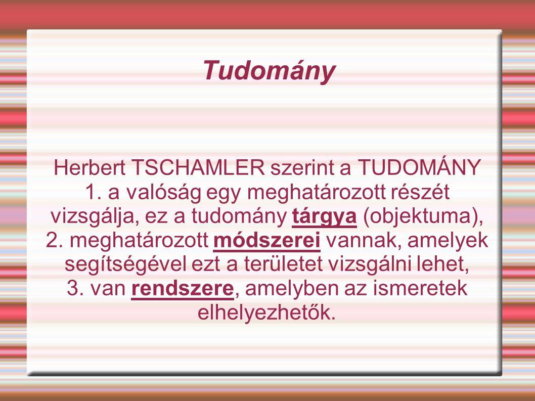 Tudomány Herbert TSCHAMLER szerint a TUDOMÁNY 1.
