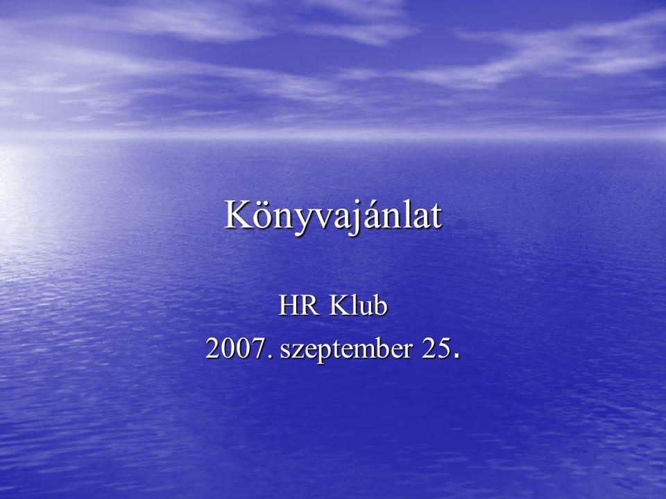Könyvajánlat HR Klub 2007. szeptember 25.