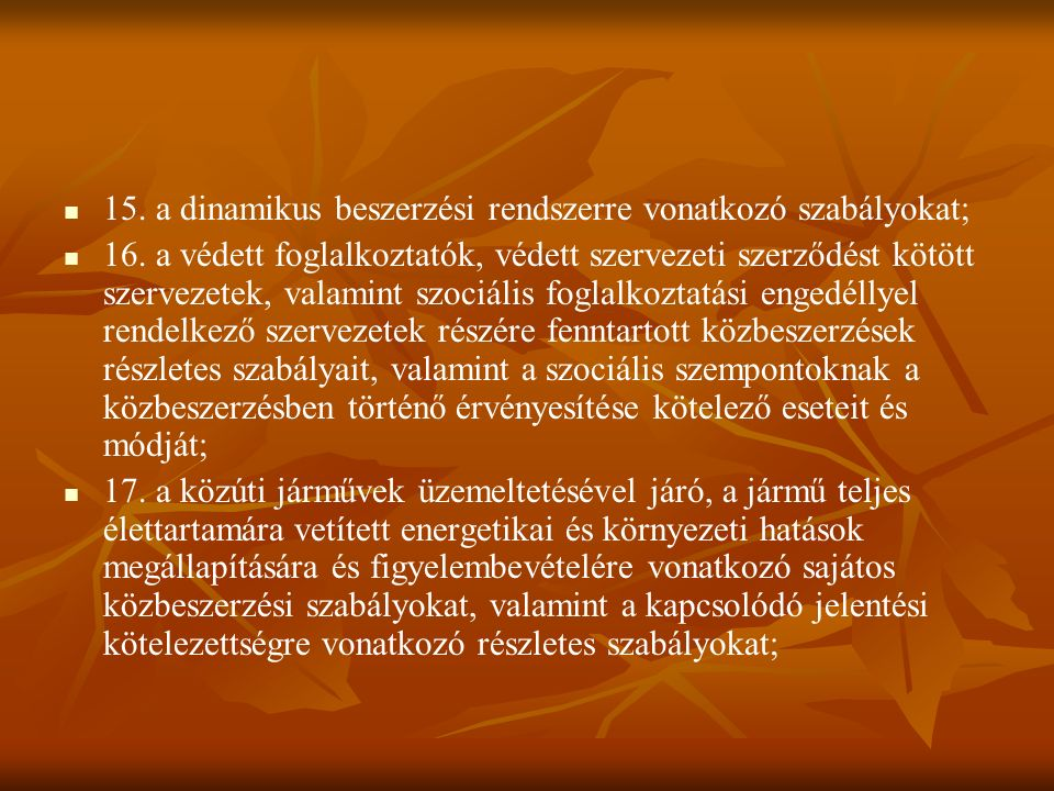 15. a dinamikus beszerzési rendszerre vonatkozó szabályokat; 16.